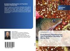 Обложка Evolutionary Relationships and Population Genetics of Moray Eels