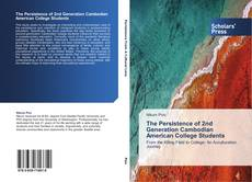 Обложка The Persistence of 2nd Generation Cambodian American College Students