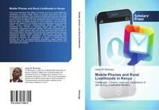 Buchcover von Mobile Phones and Rural Livelihoods in Kenya