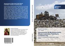 Bookcover of Assessment Of Municipal Solid Waste Leachates Toxicity In Lucknow City