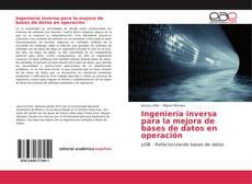 Bookcover of Ingeniería inversa para la mejora de bases de datos en operación