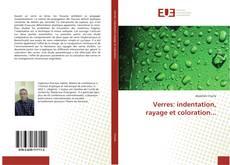 Couverture de Verres: indentation, rayage et coloration...