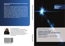 Bookcover of Organic Dye-PVA Nanocomposites for Photonic Applications