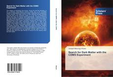 Bookcover of Search for Dark Matter with the CDMS Experiment