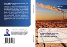 Impact of Paper Industry: Socio-economic and environmental Aspects的封面