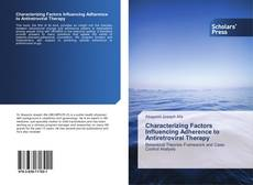 Bookcover of Characterizing Factors Influencing Adherence to Antiretroviral Therapy