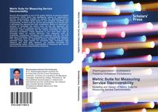 Bookcover of Metric Suite for Measuring Service Discoverability