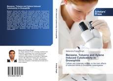 Bookcover of Benzene, Toluene and Xylene Induced Cytotoxicity in Drosophila