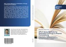 Bookcover of HPLC Assay Methods for Estimation of Drugs in Pharma Formulations