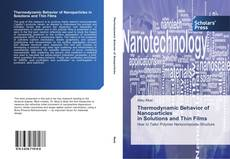 Thermodynamic Behavior of Nanoparticles in Solutions and Thin Films kitap kapağı