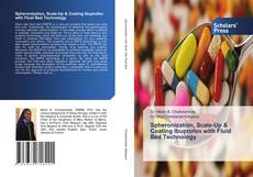 Bookcover of Spheronization, Scale-Up & Coating Ibuprofen with Fluid Bed Technology