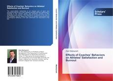 Bookcover of Effects of Coaches' Behaviors on Athletes' Satisfaction and Burnout