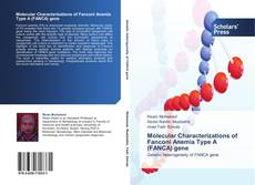 Bookcover of Molecular Characterizations of Fanconi Anemia Type A (FANCA) gene