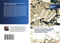 Bookcover of Parallel Trade Restraints in Pharmaceuticals and EU Competition Rules