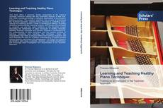 Portada del libro de Learning and Teaching Healthy Piano Technique
