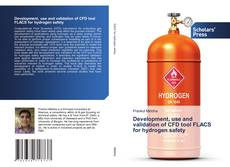 Capa do livro de Development, use and validation of CFD tool FLACS for hydrogen safety