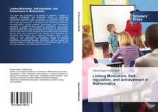 Bookcover of Linking Motivation, Self-regulation, and Achievement in Mathematics