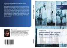 Bookcover of Understanding the Oil price–Stock market return nexus