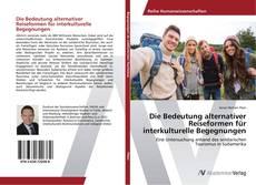 Bookcover of Die Bedeutung alternativer Reiseformen für interkulturelle Begegnungen