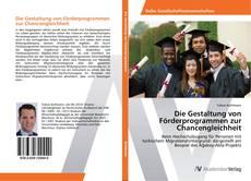 Buchcover von Die Gestaltung von Förderprogrammen zur Chancengleichheit