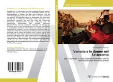 Bookcover of Venezia e le donne nel Settecento
