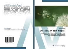 Bookcover of und ich kann doch fliegen!