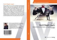 Bookcover of Durch Regeln regeln
