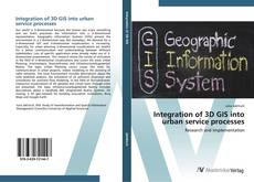 Bookcover of Integration of 3D GIS into urban service processes