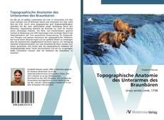 Topographische Anatomie des Unterarmes des Braunbären的封面