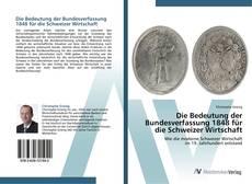 Die Bedeutung der Bundesverfassung 1848 für die Schweizer Wirtschaft kitap kapağı