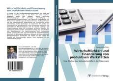Copertina di Wirtschaftlichkeit und Finanzierung von produktiven Werkstätten