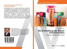 Bookcover of Die Entwicklung der Wiener Einkaufsstraßen