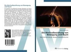 Capa do livro de Die Wechselbeziehung von Bewegung und Raum