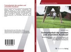 Portada del libro de Trainierbarkeit der aeroben und anaeroben Ausdauer