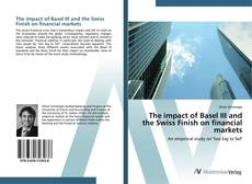 The impact of Basel III and the Swiss Finish on financial markets kitap kapağı