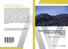 Portada del libro de Interkulturelle Zweisprachige Erziehung für indigene Völker