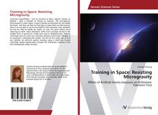 Bookcover of Training in Space: Resisting Microgravity