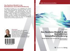 Das Resilienz-Modell in der Betrieblichen Gesundheitsförderung kitap kapağı