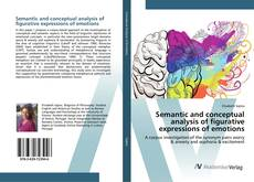 Copertina di Semantic and conceptual analysis of figurative expressions of emotions