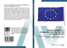 Bookcover of How to Establish a Corporate Identity for the European Union