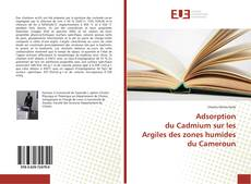 Couverture de Adsorption du Cadmium sur les Argiles des zones humides du Cameroun