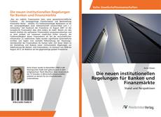 Buchcover von Die neuen institutionellen Regelungen für Banken und Finanzmärkte