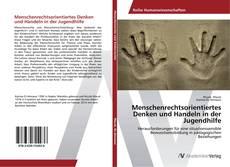 Bookcover of Menschenrechtsorientiertes Denken und Handeln in der Jugendhilfe