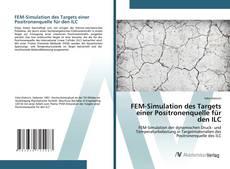 Copertina di FEM-Simulation des Targets einer Positronenquelle für den ILC