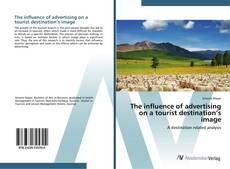 Bookcover of The influence of advertising on a tourist destination's image