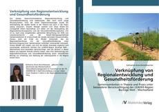 Verknüpfung von Regionalentwicklung und Gesundheitsförderung的封面