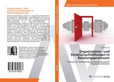 Portada del libro de Organisations- und Strukturaufstellungen in Beratungsprozessen