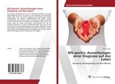 HIV positiv: Auswirkungen einer Diagnose auf das Leben kitap kapağı