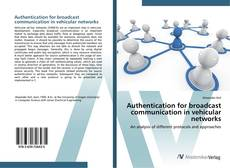 Portada del libro de Authentication for broadcast communication in vehicular networks