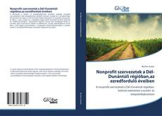 Couverture de Nonprofit szervezetek a Dél-Dunántúli régióban,az ezredforduló éveiben